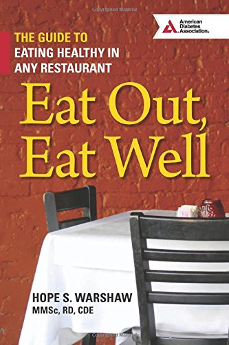 Eat Out, Eat Well: The Guide to Eating Healthy in Any Restau