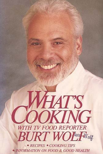 What's Cooking With Tv Food Reporter Burt Wolf Volume IV, Burt Wolf