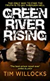 Tim Willocks Green River Rising