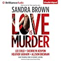 Thriller 3: Love Is Murder Audiobook by Sandra Brown (Editor) Narrated by Christopher Lane, Shannon McManus