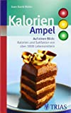 Kalorien-Ampel: Auf einen Blick: Kalorien und Satt-Faktor von über 3000 Lebensmitteln