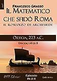 Ortigia, 223 a C  - serie Il Matematico che sfidò Roma ep  #4 di 8 (A piccole dosi) (Italian Edition)