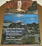Down the Colorado: Diary of the First Trip Through the Grand Canyon