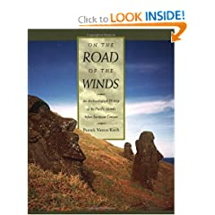 On the Road of the Winds: An Arch&aelig;ological History of the Pacific Islands before European Contact by Patrick Vinton Kirch