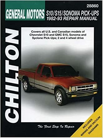 Chevrolet S10, S15, Sonoma, and Pick-ups, 1982-93 (Chilton Total Car Care Series Manuals)