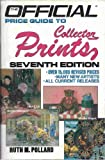 The Official Price Guide to Collector Prints, 7th Ed (0876372965) by House Of Collectibles