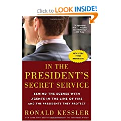 In the President's Secret Service: Behind the Scenes with Agents in the Line of Fire and the Presidents They... by Ronald Kessler