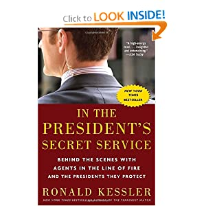 In the President's Secret Service: Behind the Scenes with Agents in the Line of Fire and the Presidents They... by