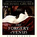 The Forgery of Venus (       UNABRIDGED) by Michael Gruber Narrated by Eric Conger