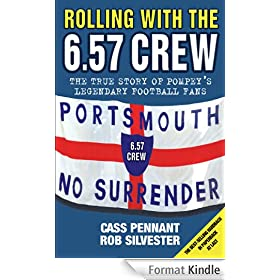 Rolling with the 6.57 Crew - The True Story of Pompey's Legendary Football Fans