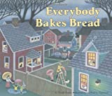 img - for Everybody Bakes Bread (Carolrhoda Picture Books) by Norah Dooley (1995-12-01) book / textbook / text book