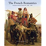 The French Romantics: Literature and the Visual Arts 18001840