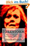Hellstorm: The Death of Nazi Germany,...