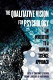 """BOOKS RECEIVED: Constance T. Fischer, Leswin Laubscher, and Roger Brooke, eds.,  """"The Qualitative Vision for Psychology: An Invitation to a Human Science Approach"""" (Duquesne UP, 2016)"""