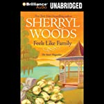 Feels Like Family: Sweet Magnolias, Book 3 (       UNABRIDGED) by Sherryl Woods Narrated by Janet Metzger