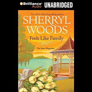 Feels Like Family: Sweet Magnolias, Book 3 | [Sherryl Woods]
