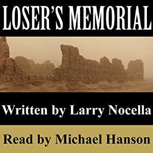 Loser's Memorial | [Larry Nocella]
