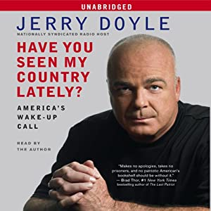 Have You Seen My Country Lately?: America's Wake Up Call | [Jerry Doyle]