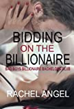 Bidding on the Billionaire (Bad Boys Billionaire Bachelors Club)