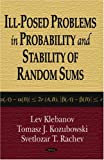 img - for Ill-Posed Problems in Probability And Stability of Random Sums book / textbook / text book
