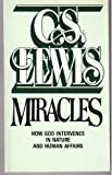 Miracles: How God Intervenes In Nature And Human Affairs (0020867603) by C.S. Lewis