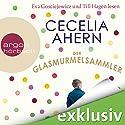 Der Glasmurmelsammler Hörbuch von Cecelia Ahern Gesprochen von: Eva Gosciejewicz, Till Hagen