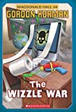 Macdonald Hall #4: The Wizzle War