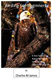 img - for Birding for Beginners by Charles M. James (2014-06-01) book / textbook / text book