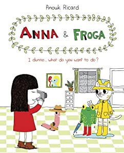 Anna and Froga: I Dunno... What Do You Want To Do?