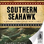 Southern Seahawk (       UNABRIDGED) by Randall Peffer Narrated by Jonathan Davis