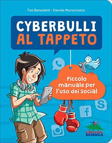Cyberbulli al tappeto Piccolo manuale per l'uso dei social PDF
