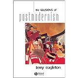 Illusions of Postmodernismby Eagleton