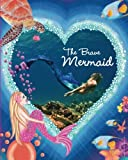 img - for The Brave Mermaid: Kariel's inspirational Mermaid Series (Kariel's Inspirational Mermaid Stories) (Volume 1) book / textbook / text book