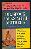 img - for Dr. Spock Talks With Mothers book / textbook / text book