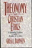 Theonomy in Christian Ethics (0875521118) by Greg L. Bahnsen