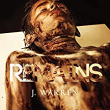 Remains Audiobook by J. Warren Narrated by Garrett MacLauchlan