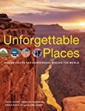 img - for Unforgettable Places: Unique Sites and Experiences Around the World book / textbook / text book