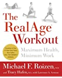 The RealAge(R)  Workout: Maximum Health, Minimum Work