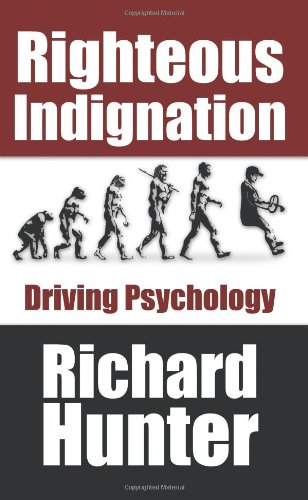 Righteous Indignation: Driving Psychology