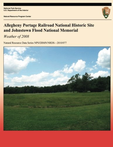 Allegheny Portage Railroad National Historic Site and Johnstown Flood National Memorial: Weather of 2008