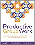 img - for Productive Group Work: How to Engage Students, Build Teamwork, and Promote Understanding book / textbook / text book