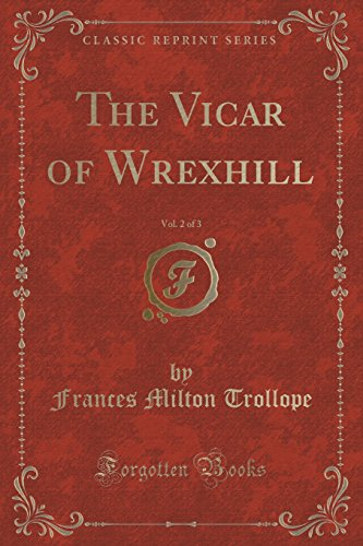 The Vicar of Wrexhill, Vol. 2 of 3 (Classic Reprint)