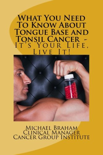 What You Need To Know About Tongue Base And Tonsil Cancer - It'S Your Life, Live It!