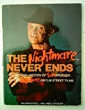 Image of The Nightmare Never Ends: The Official History of Freddy Krueger and the Nightmare on Elm Street Films