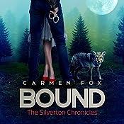 Bound: The Silverton Chronicles, Book 2 | Carmen Fox