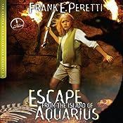 Escape from the Island of Aquarius: The Cooper Kids Adventure Series, Book 2 | Frank E. Peretti
