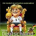 Hey, Deutschland! (Die Merkel Morningshow 2) Hörspiel von Lou Richter Gesprochen von:  N.N.