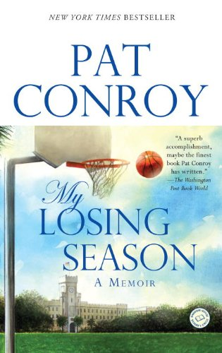 My Losing Season  A Memoir, Pat Conroy