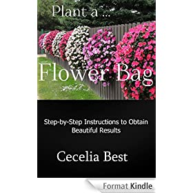 Plant a ... Flower Bag: Step-by-Step Instructions for Beautiful Results (English Edition)