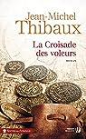 La Croisade des voleurs par Thibaux